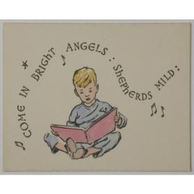 Christmas card [COME IN BRIGHT ANGELS: SHEPHERDS MILD:]